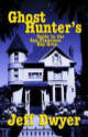 Ghost Hunter's Guide to the San Francisco Bay Area by Jeff Dwyer