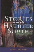 Stories from the Haunted South by Alan Brown