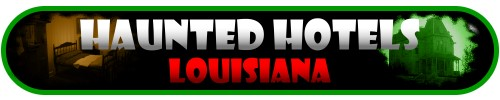 Haunted Hotels Louisiana