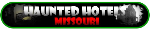 Haunted Hotels Missouri